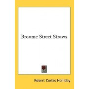Broome Street Straws by Robert Cortes Holliday