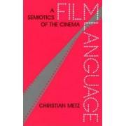 Metz: Film Language (Pr Only) by Metz