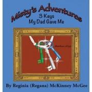 Misty's Adventures: 3 Keys My Dad Gave Me