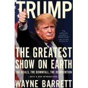 Trump: The Greatest Show On Earth by Wayne Barrett