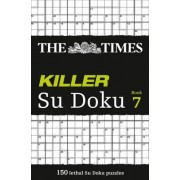 The Times Killer Su Doku Book 7 by The Times Mind Games