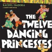 The Twelve Dancing Princesses by Rachel Isadora