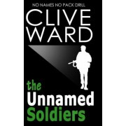 The Unnamed Soldiers by Clive Ward
