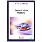 Redobandirea firescului - Rodica-Silvia Stanea