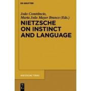 Nietzsche on Instinct and Language by Joao Constancio