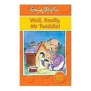 Well Really Mr Twiddle! (Enid Blyton: Happy Days)