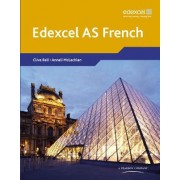 Edexcel A Level French (AS): Student Book by Clive Bell