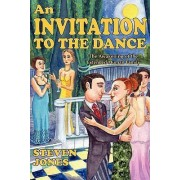 An Invitation to the Dance by Steven Jones