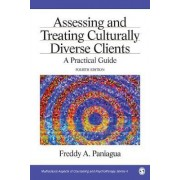 Assessing and Treating Culturally Diverse Clients by Freddy A. Paniagua