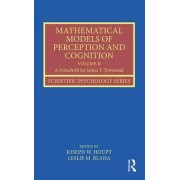 Mathematical Models of Perception and Cognition: Volume II by Joseph W. Houpt