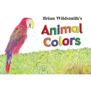 Brian Wildsmith's Animal Colors by Brian Wildsmith