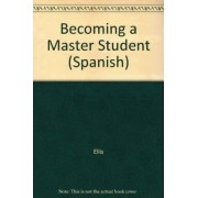 Becoming a Master Student (Spanish) by Dave Ellis