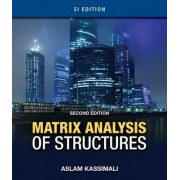 Matrix Analysis of Structures by Aslam Kassimali