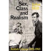 Sex, Class and Realism by John Hill
