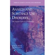 Anxiety and Substance Use Disorders by Sherry H. Stewart