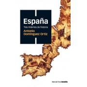 España, tres milenios de historia by Antonio Domínguez Ortiz