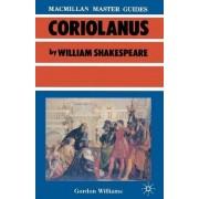 Shakespeare: Coriolanus by Gordon Williams