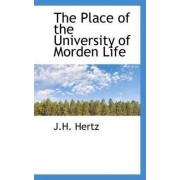 The Place of the University of Morden Life by J H Hertz