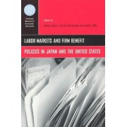 Labor Markets and Firm Benefit Policies in Japan and the United States by Seiritsu Ogura