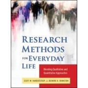Research Methods for Everyday Life by Scott W. VanderStoep