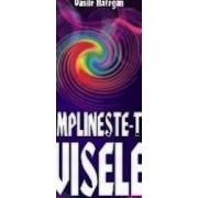 Implineste-ti visele - Vasile Hategan