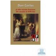 Don Carlos si alte nuvele franceze din secolul al XVII- lea