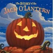 The Story of the Jack O'Lantern by Katherine Tegen