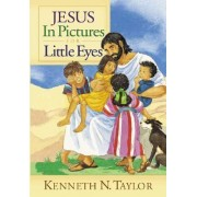 Jesus in Pictures for Little Eyes by Dr Kenneth N Taylor