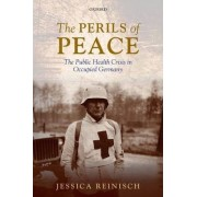 The Perils of Peace by Jessica Reinisch