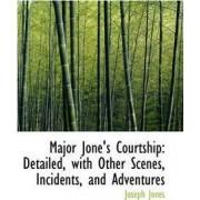 Major Jone's Courtship by Joseph Jones