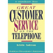 Great Customer Service on the Telephone by Kristin J. Anderson