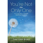 You're Not the Only One by Tami Coble Brown