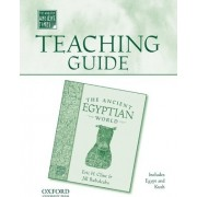 Teaching Guide to the Ancient Egyptian World by Associate Professor of Classics Anthropology and History Chair Department of Classical and Near Eastern Languages and Civilizations Eric H Cline