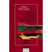 Veinte Poemas De Amor Y UNA Cancion Desesperada by Pablo Neruda