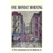 One Monday Morning by Uri Shulevitz