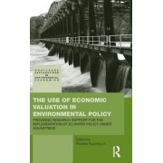 The Use of Economic Valuation in Environmental Policy by Phoebe Koundouri