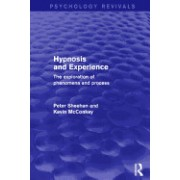 Hypnosis and Experience: The Exploration of Phenomena and Process