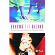 Beyond the Closet by Steven Seidman