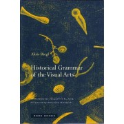 Historical Grammar of the Visual Arts by Alois Riegl