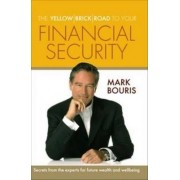 The Yellow Brick Road to Your Financial Security by Mark Bouris