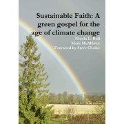 Sustainable Faith: A Green Gospel for the Age of Climate Change by Nicola L. Bull
