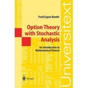 Option Theory with Stochastic Analysis by Fred E. Benth