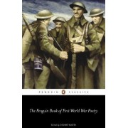 The Penguin Book of First World War Poetry by Matthew George Walter