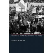 Football and European Identity by Liz Crolley