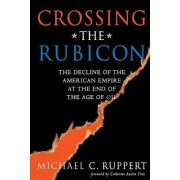 Crossing the Rubicon by Michael C. Ruppert