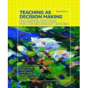 Teaching as Decision Making by Georgea M. Sparks-Langer