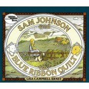 Sam Johnson and the Blue Ribbon Quilt by Lisa Campbell Ernst