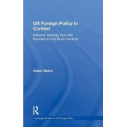 US Foreign Policy in Context by Adam Quinn