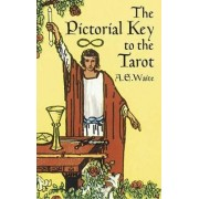 The Pictorial Key to the Tarot by A. E. Waite