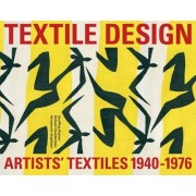 Artists' Textiles 1940-1976 by Geoff Rayner